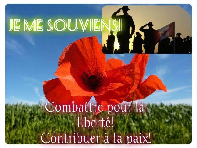 Je me souviens! Combattre pour la liberté! Contribuer à la paix!