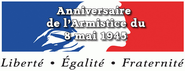 Anniversaire de l'Armistice du 8 mai 1945. Liberté, Égalité, Fraternité