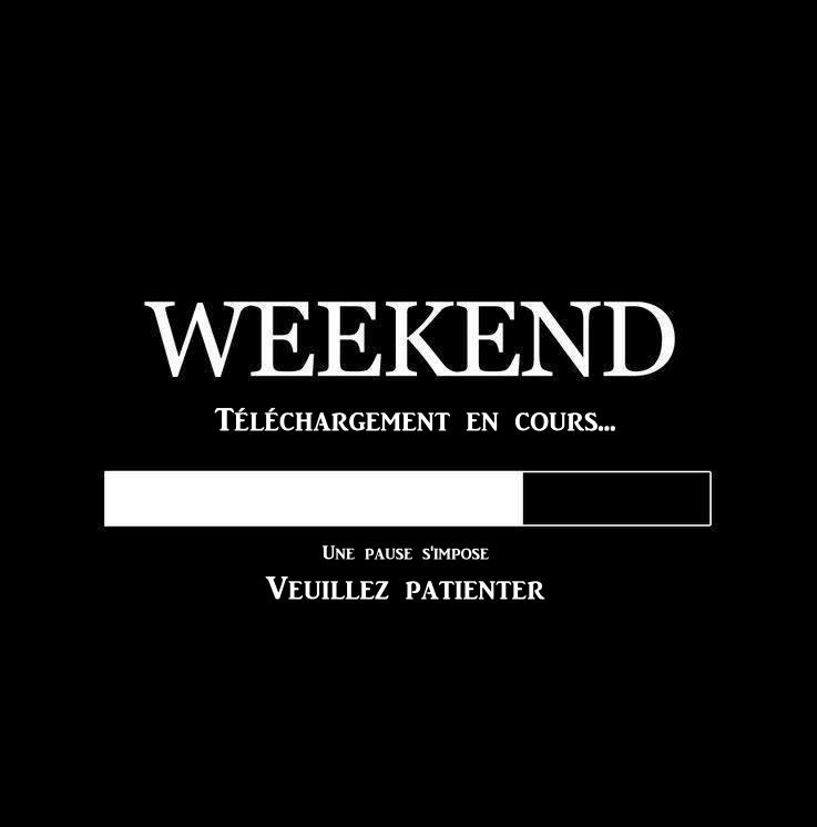 Bientôt le week-end 8