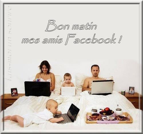 Bon matin mes amis Facebook !