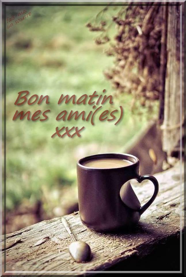 Bon matin mes ami(es) xxx