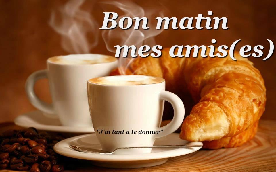 Bon matin mes ami(es)