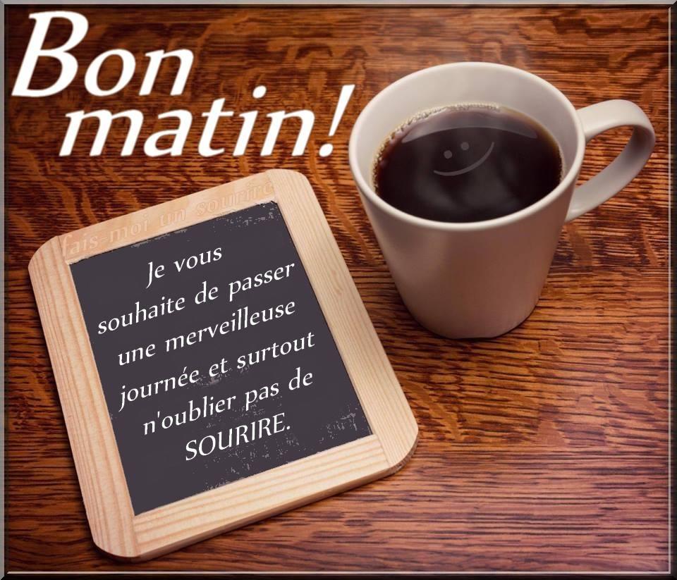 Bon matin! Je vous souhaite de passer une merveilleuse journée...