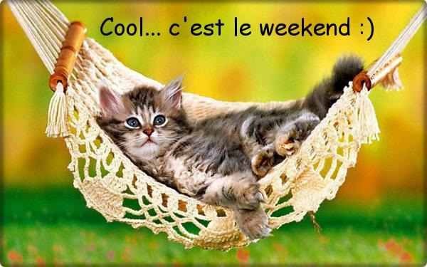 Cool... c'est le weekend :)