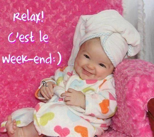 Relax! C'est le week-end :)