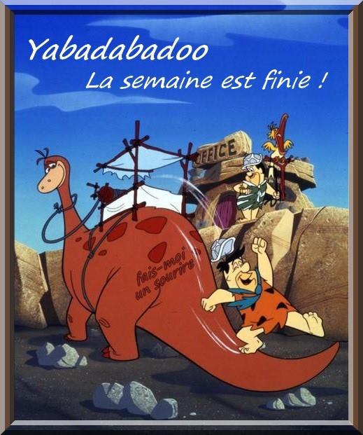 Yabadabadoo la semaine est finie !