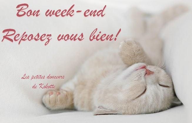 Bon week-end, reposez vous bien!