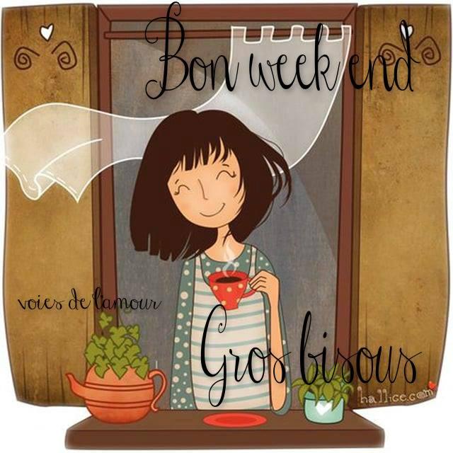 Bon week end, Gros bisous
