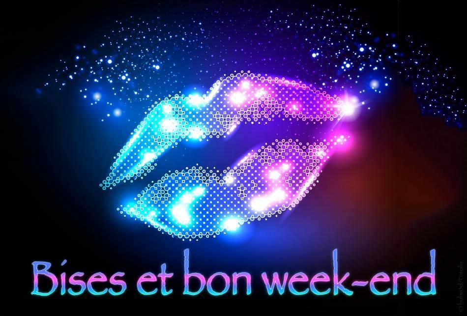 Bises et bon week-end
