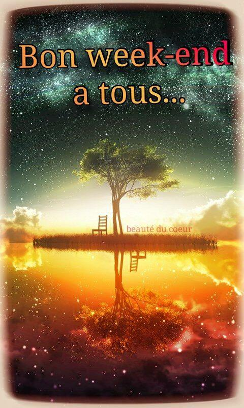 Bon week-end a tous...