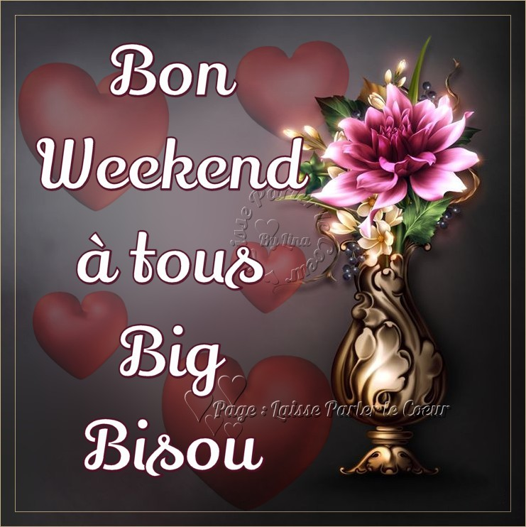 Bon Weekend à tous Big...