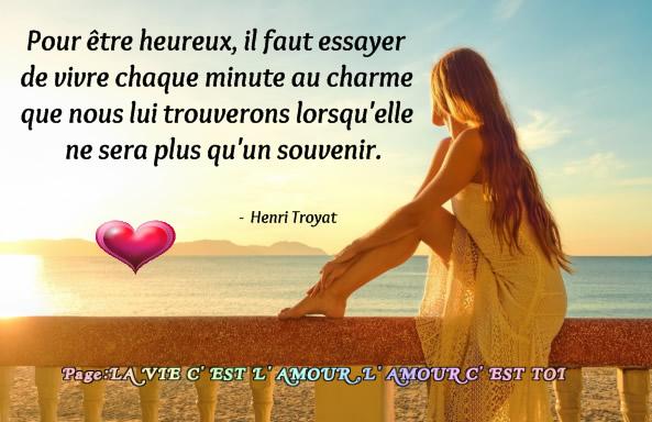 Pour être heureux, il faut vivre chaque minute...