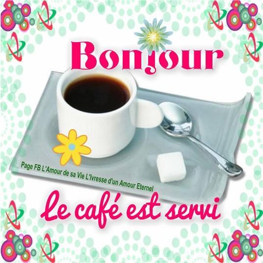 Bonjour, le café est servi