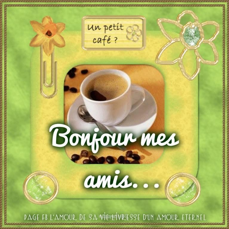 Bonjour mes amis... Un petit café ?