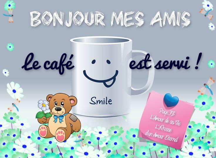Bonjour mes amis, le café est servi !