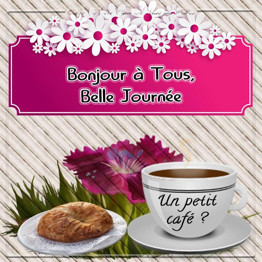 Bonjour à Tous, Belle Journée