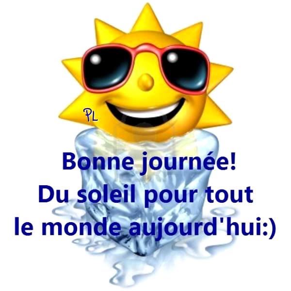 Bonne journée! Du soleil pour tout le...