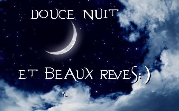 Douce nuit et beaux rêves :)