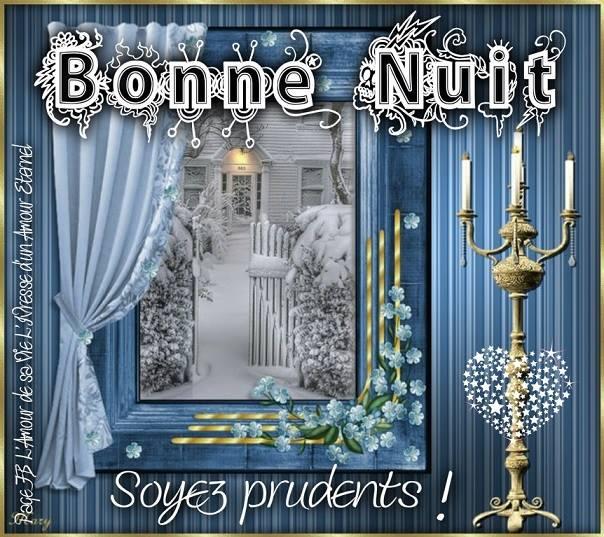 Bonne Nuit. Soyez prudents !