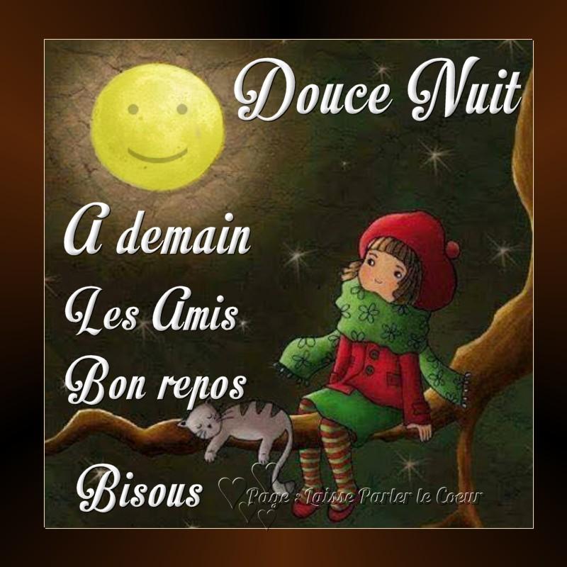 Douce Nuit, À demain les amis, Bon repos, Bisous