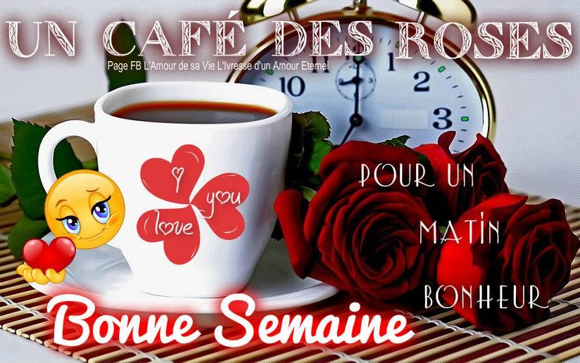 Un café des roses pour un matin bonheur. Bonne Semaine