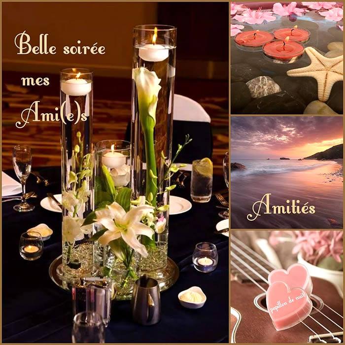 Belle soirée mes Ami(e)s. Amitiés