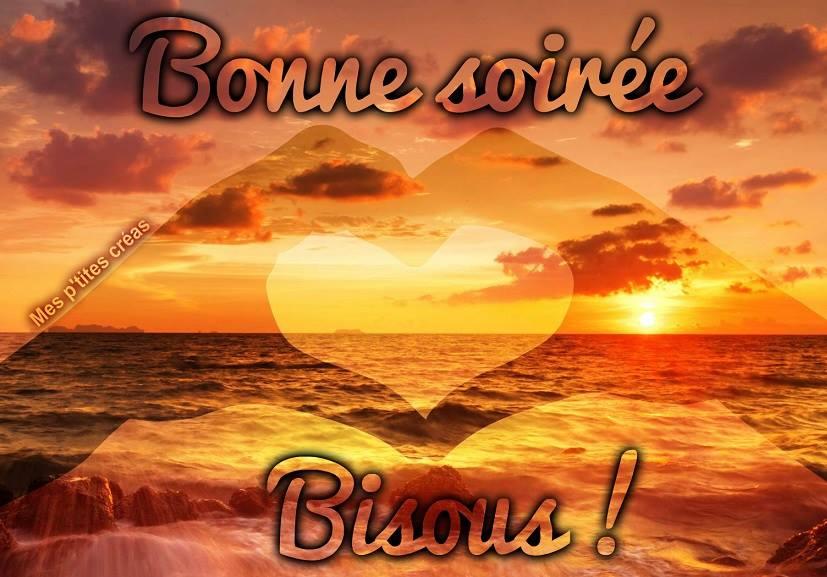 Bonne soirée, Bisous !