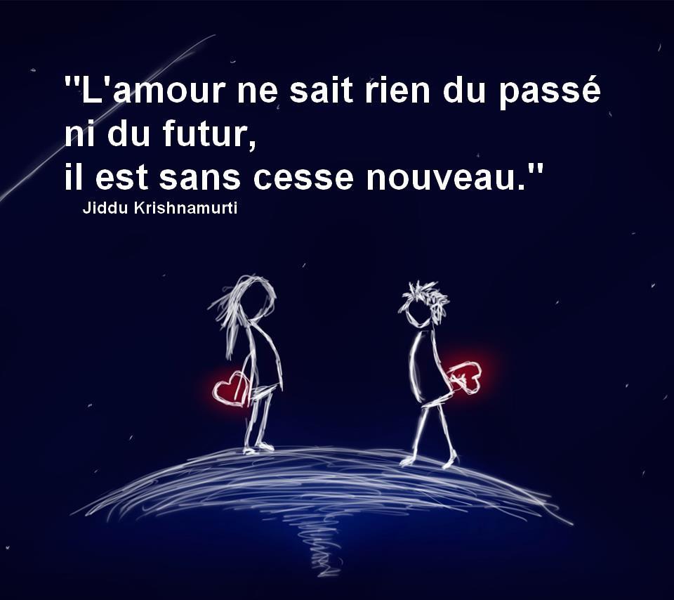 L'amour ne sait rien du passé, ni du futur...