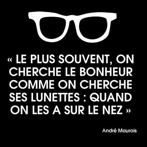 On cherche le bonheur comme on cherche ses lunettes...