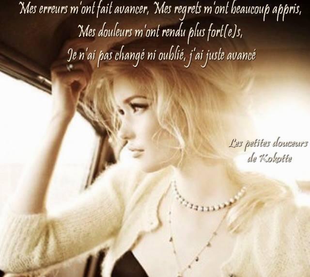 Mes erreurs m'ont fait avancer, Mes regrets m'ont beaucoup appris...