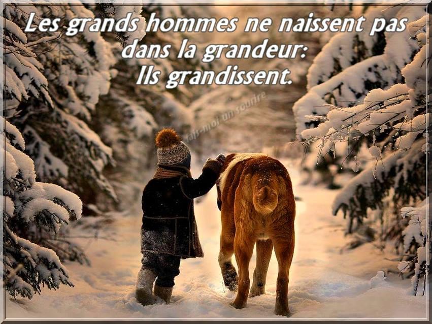 Les grands hommes ne naissent pas dans la grandeur...