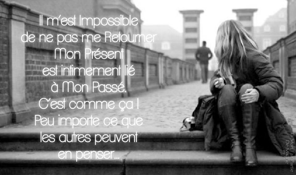 Il m'est impossible de ne pas me...