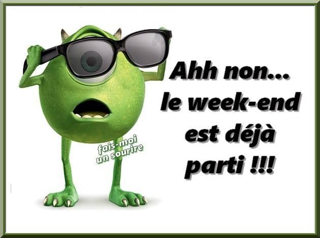 Ahh non... le week-end est déjà parti !!!
