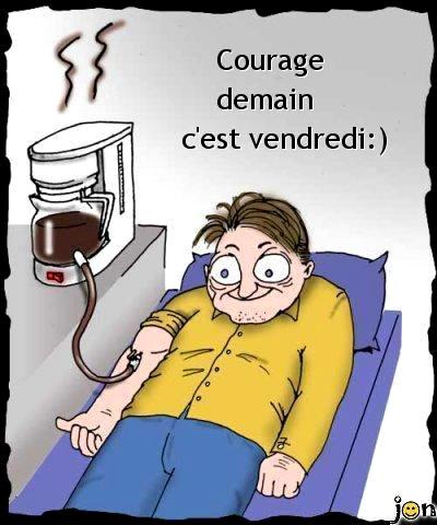 Courage, demain c'est vendredi :)