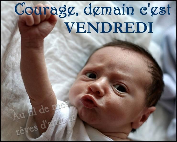 Courage, demain c'est vendredi