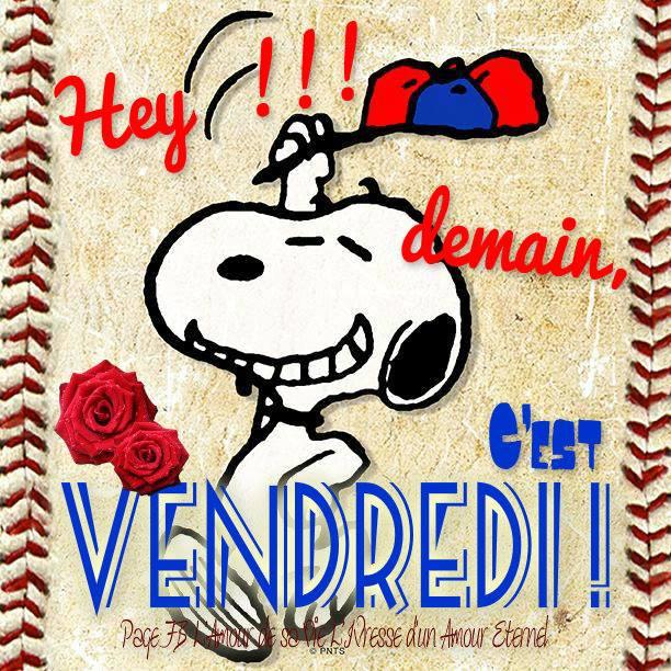 Hey !!! Demain, c'est Vendredi !