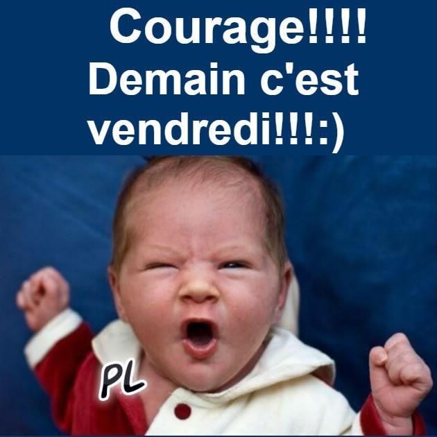 Courage!!! Demain c'est...