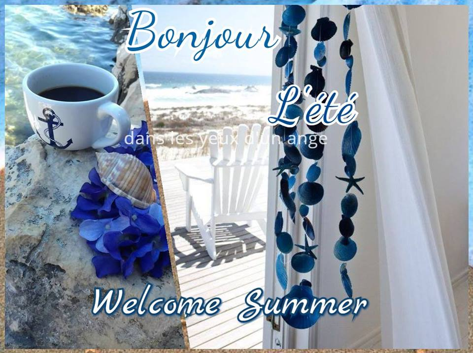 Bonjour L'éte. Welcome Summer