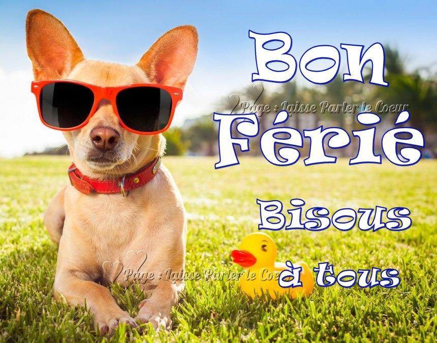 Bon Ferié Bisous...