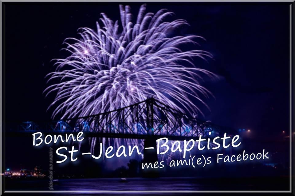 Bonne St-Jean-Baptiste mes ami(e)s Facebook