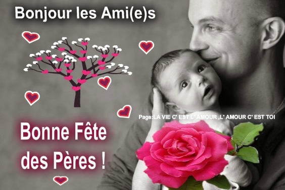 Bonjour les Ami(e)s, Bonne Fête des Pères!