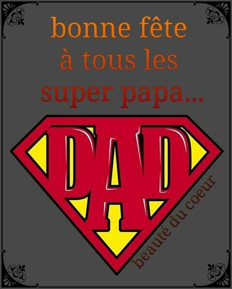 Bonne fête à tous les super papa...