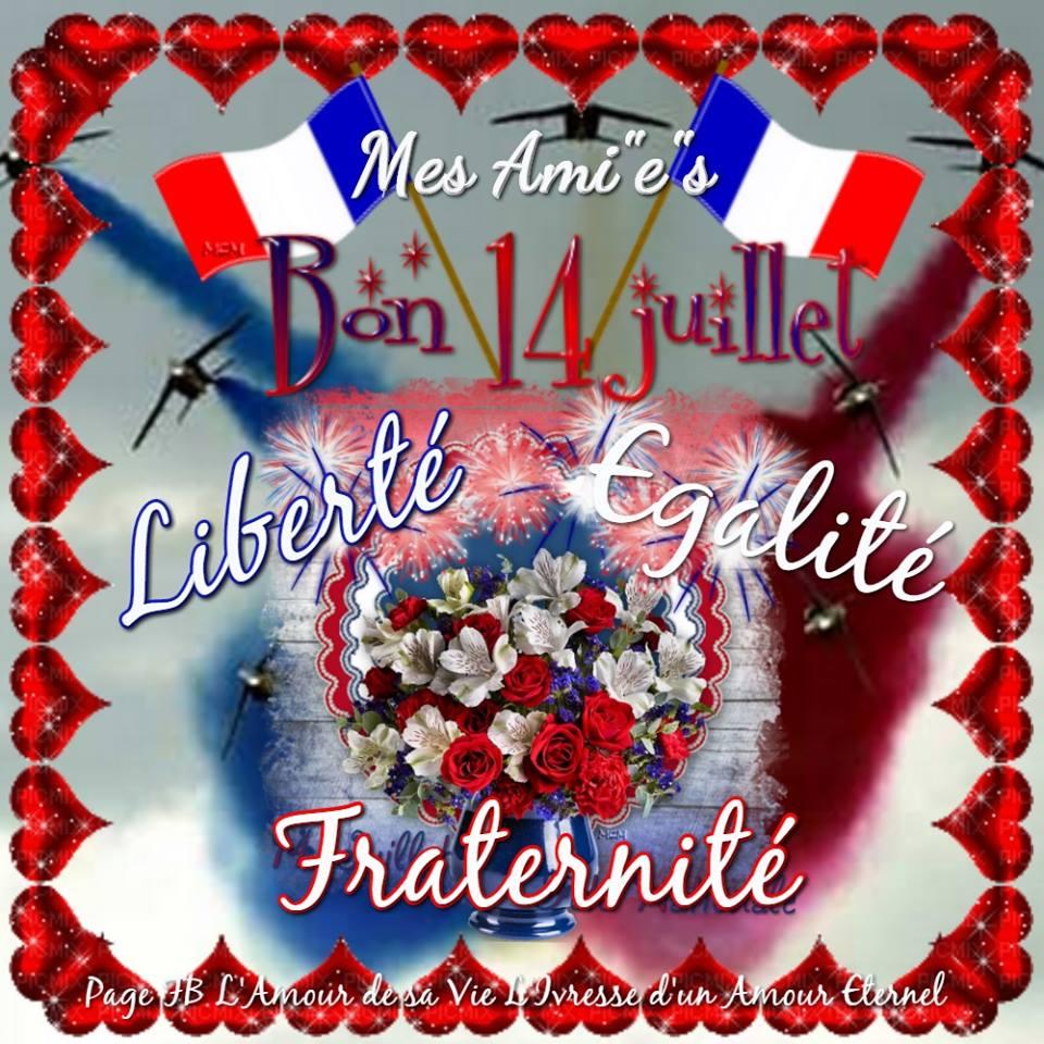 Bon 14 juillet. Liberté, Égalité, Fraternité.