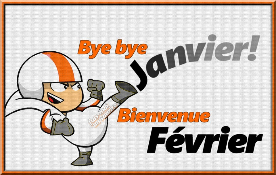 Bye bye Janvier ! Bienvenue Février