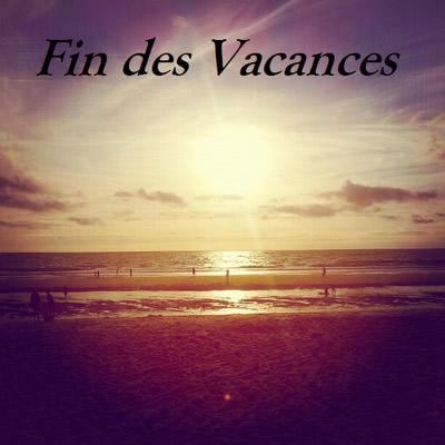 Fin des vacances