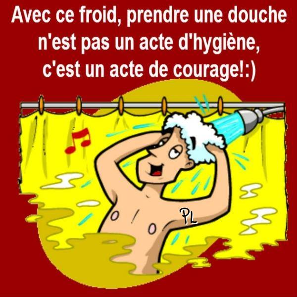 Avec ce froid, prendre une douche n'est pas un acte d'hygiène...