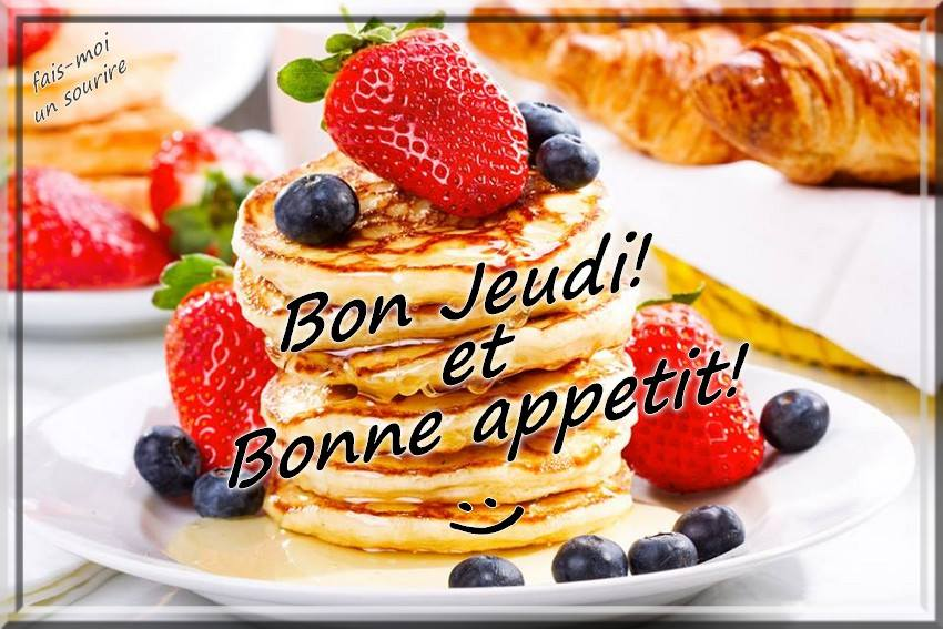 Bon jeudi et bonne appétit!