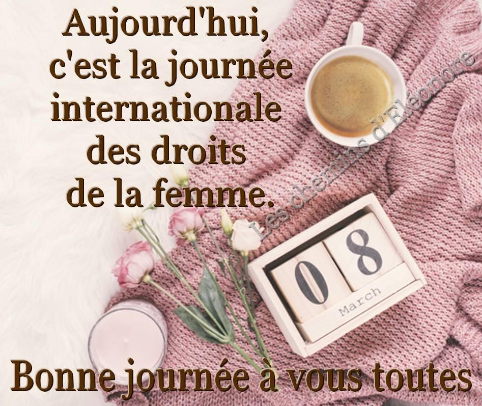 Aujourd'hui, c'est la journée internationale des droits de la femme. Bonne journée a vous toutes.