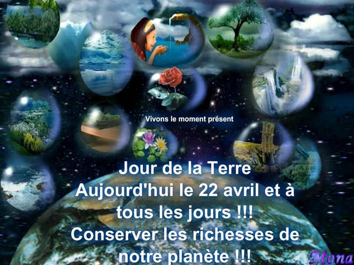 Jour de la Terre Aujourd'hui le 22 avril et à tous les jours !!! Conserver les richesses de notre planète !!!