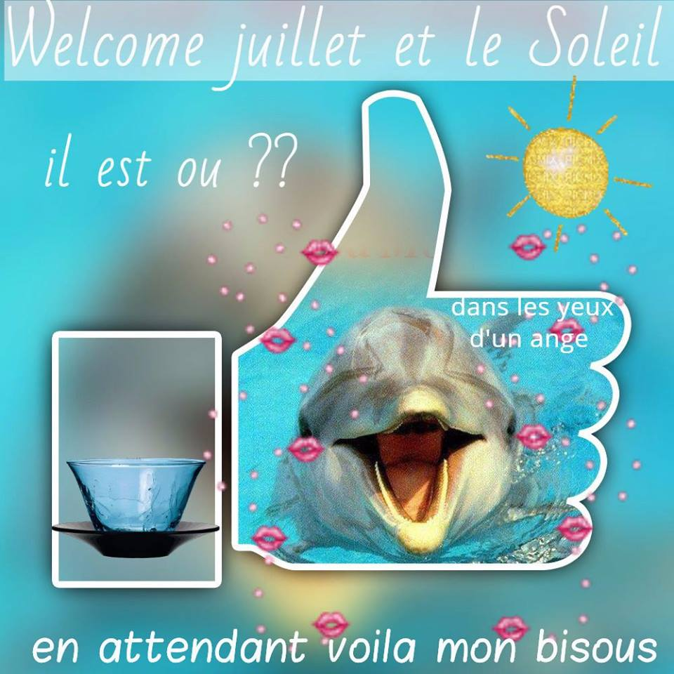 Welcome juillet et le soleil...